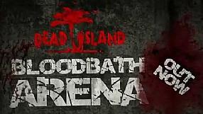 Dead Island Bloodbath Arena DLC