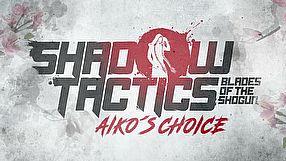 Shadow Tactics: Blades of the Shogun - Aiko's Choice zwiastun #1