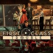 game First Class Trouble