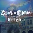 game Black Clover: Quartet Knights
