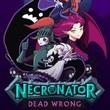 game Necronator: Dead Wrong