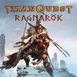game Titan Quest: Ragnarok