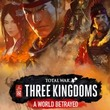 game Total War: Three Kingdoms - A World Betrayed