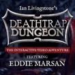 game Deathtrap Dungeon: The Interactive Video Adventure