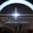 game TauCeti Unknown Origin