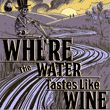 game Where The Water Tastes Like Wine