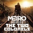 game Metro Exodus: The Two Colonels