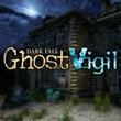 game Dark Fall: Ghost Vigil