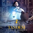 game Tandem: A Tale of Shadows