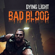 game Dying Light: Bad Blood