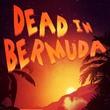 game Dead In Bermuda