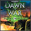 gra Warhammer 40,000: Dawn of War – Dark Crusade