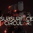 game Subsurface Circular
