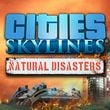 game Cities: Skylines - Natural Disasters