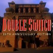 game Double Switch: 25th Anniversary Edition