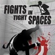 game Fights in Tight Spaces