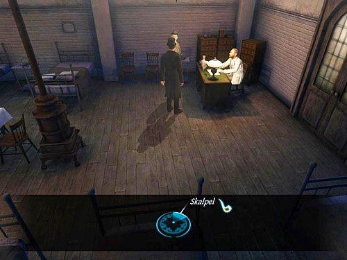 Zagadnij siedzącego przy biurku (na lewo od drzwi, stojąc do nich twarzą) lekarza - Wyjaśnij kwestię skalpela - Jatka w Whitechapel - Testament Sherlocka Holmesa - poradnik do gry