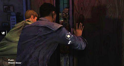 Kiedy tylko odzyskasz kontrolę nad postacią, po prostu popchnij drzwi, aby je zamknąć (Push: Front Door) - 7 - Two Enter, One Leaves - Epizod I - A New Day - The Walking Dead - poradnik do gry
