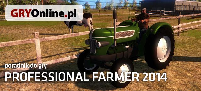 rolniczej działalności - Symulator Farmy 2014 - poradnik do gry