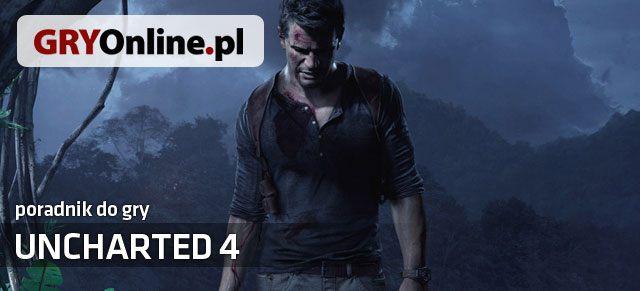 Uncharted 4: Kres Złodzieja / Uncharted 4: A Thief's End (2016) PS4 Poradnik