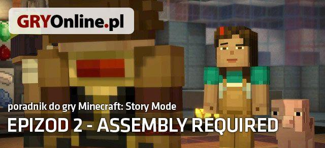 Minecraft: Story Mode - Assembly Required to drugi już odcinek nowej przygodówki od studia Telltale Games - Minecraft: Story Mode - Assembly Required | Epizod 2 - Assembly Required - Minecraft: Story Mode - poradnik do gry