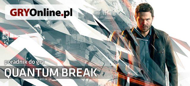 Quantum Break XONE (2016) Poradnik