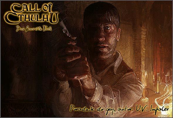 Witam w poradniku do Call of Cthulhu: Dark Corners of the Earth - Call of Cthulhu: Mroczne Zak�tki �wiata - poradnik do gry