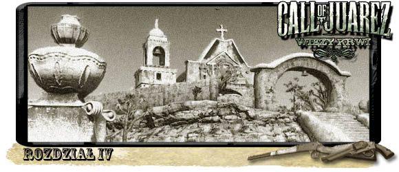 Drastyczna zmiana dotkn�a klimat gry, z deszczowego dzikiego zachodu, do spalonego w s�o�cu Meksyku - Opis przej�cia (1) - Rozdzia� IV - Call of Juarez: Wi�zy Krwi - poradnik do gry