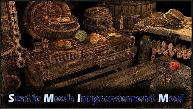 Скачать static mesh improvement mod.
