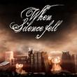 game When Silence Fell