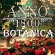 game Anno 1800: Botanica