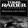 game Tomb Raider: Underworld - Beneath the Ashes