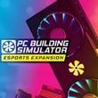 game PC Building Simulator: Esports Expansion