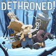 game Dethroned!