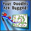 game Your Doodles Are Bugged!