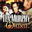 game Tex Murphy: Overseer