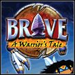 game Brave: A Warrior's Tale