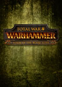 Total War: Warhammer - Realm of The Wood Elves [PC]
