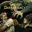 game Grimm: Dark Legacy
