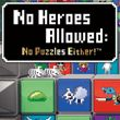 game No Heroes Allowed: No Puzzles Either!