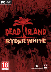 Dead Island: Ryder White [PC]