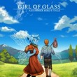game The Girl of Glass: A Summer Bird's Tale