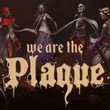 game We Are the Plague