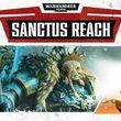 game Warhammer 40,000: Sanctus Reach