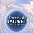 game Force of Nature 2: Ghost Keeper