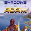 game Shadows of Adam