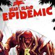 game Dead Island: Epidemic