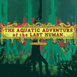 game The Aquatic Adventure of the Last Human