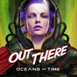 game Out There: Oceans of Time