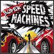 game Super Speed Machines